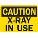 CAUTION: X-RAY IN USE